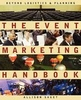 The event marketing handbook : beyond logistics & planning