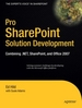 Pro SharePoint Solution Development : combining .NET SharePoint, and Office 2007