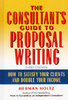 The consultant's guide to proposal writing, third edition