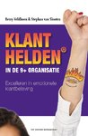 Klanthelden in de 9 + organisatie : excelleren in emotionele klantbeleving